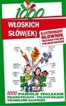 1000 włoskich słów(ek) Ilustrowany słownik polsko-włoski włosko-polski Jędrzejczyk Maria