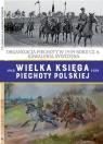 Wielka Księga Piechoty Polskiej Tom 61 Opracowanie zbiorowe
