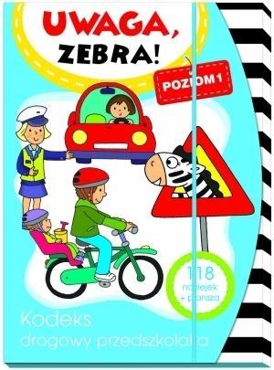 Uwaga, zebra! Kodeks drogowy przedszkolaka. Poziom 1 Elżbieta Lekan