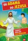 Od Adama do Jezusa Zabawy biblijne dla chłopców