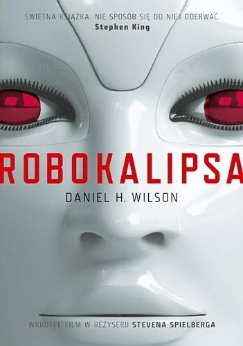 Robokalipsa Wilson Daniel H.