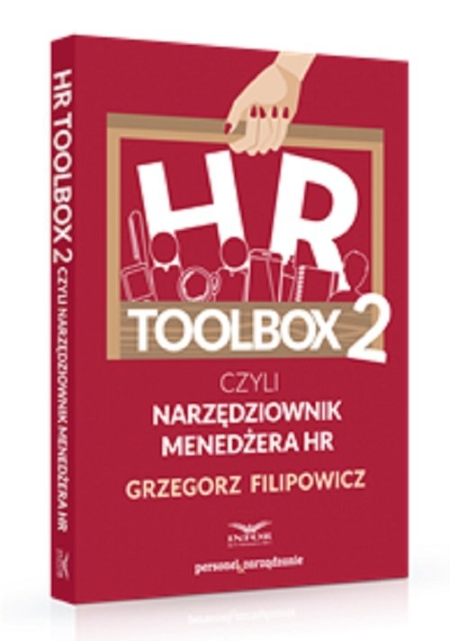 HR Toolbox 2 czyli narzędziownik menedżera HR Filipowicz Grzegorz