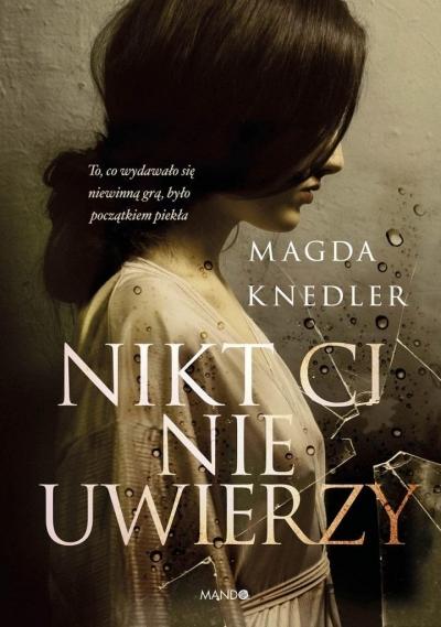 Nikt Ci nie uwierzy Magda Knedler
