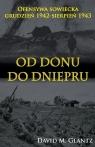 Od Donu do Dniepru Ofensywa sowiecka grudzień 1942-sierpień 1943 David M. Glantz