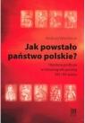 Jak powstało państwo polskie? Hipoteza podboju w historiografii polskiej Wierzbicki Andrzej