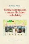 Edukacja muzealna - muzea dla dzieci i młodzieży