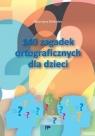 140 zagadek ortograficznych dla dzieci Katarzyna Michalec