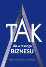 TAK dla własnego biznesu Tarczyński Krzysztof