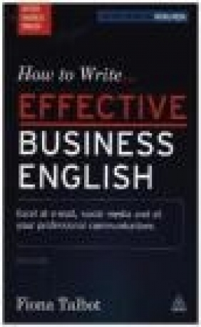 How to Write Effective Business English Fiona Talbot