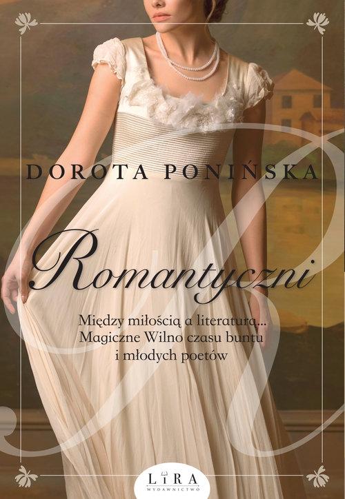 Romantyczni. Ponińska Dorota