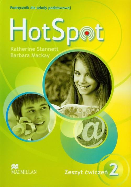 Hot Spot 2 Zeszyt ćwiczeń Stannett Katherine, Mackay Barbara