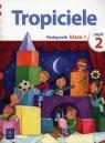 Tropiciele 1 Podręcznik Część 2