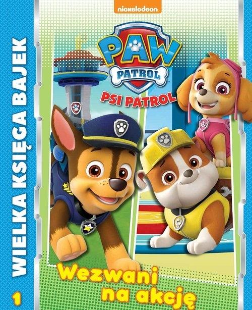 Psi Patrol Wielka Księga Bajek Wezwani do akcji (Uszkodzona okładka)