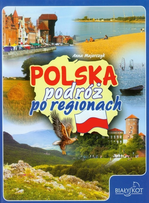 Polska podróż po regionach Majorczyk Anna
