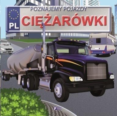 Poznajemy pojazdy ciężarówki Jędraszek Izabela