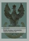 Polski korpus inżynierów wojskowych w latach 1807-1831 Ochman Marcin