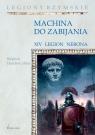 Machina do zabijania XIV Legion Nerona