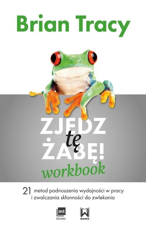 Zjedz tę żabę Workbook Tracy Brian