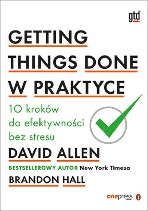 Getting Things Done w praktyce David Allen, Brandon Hall