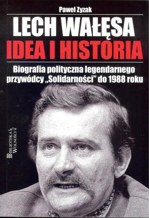 Lech Wałęsa Idea i historia Zyzak Paweł