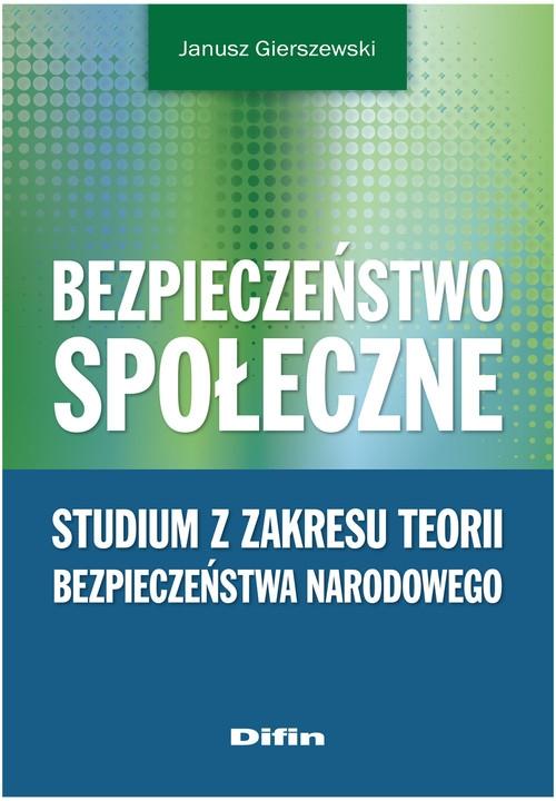 Bezpieczeństwo społeczne Gierszewski Janusz