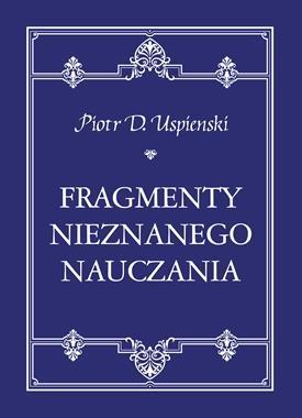 Fragmenty nieznanego nauczania Uspienski Piotr D.