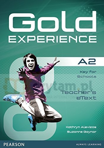 Gold Experience A2 eText TeacherCDR Kathryn Alevizos, Suzanne Gaynor