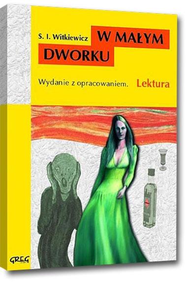 W małym dworku Stanisław Ignacy Witkiewicz