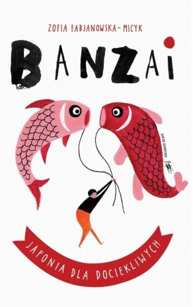 Banzai Fabjanowska-Micyk Zofia