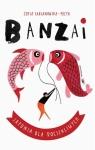 Banzai. Japonia dla dociekliwych Fabjanowska-Micyk Zofia
