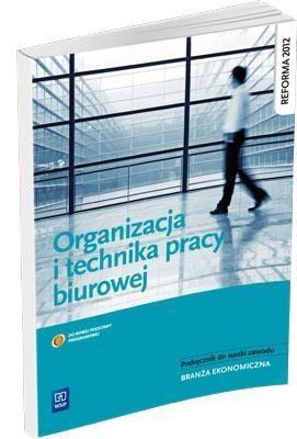 Organizacja i technika pracy biurowej. Podręcznik do nauki zawodów z branży ekonomicznej. Szkoły ponadgimnazjalne Łatka Urszula