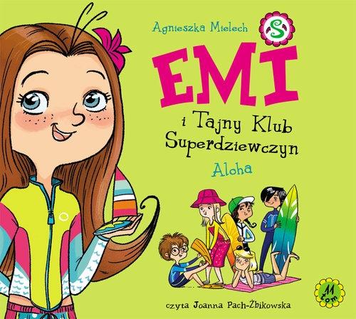 Emi i Tajny Klub Superdziewczyn Tom 11: Aloha (Audiobook) Mielech Agnieszka