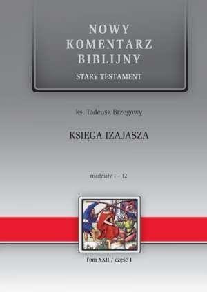Nowy komentarz...T.22/1  ST Księga Izajasza 1-12 Tadeusz Brzegowy