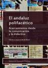 El andaluz polifacético Acercamientos desde la comunicación y la didáctica