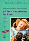 Jak żyć z nadciśnieniem tętniczym Januszewicz Włodzimierz, Sznajderman Marek