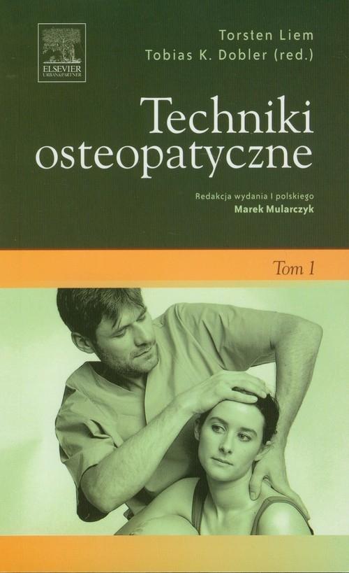 Techniki osteopatyczne Tom 1 Liem Torsten, Dobler Tobias K.