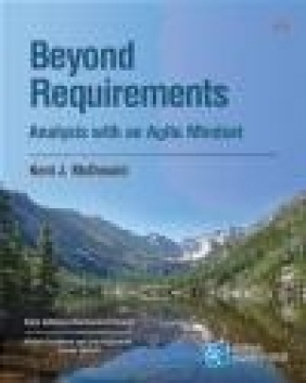 Beyond Requirements Kent McDonald
