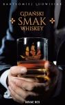 Gdański smak whiskey Bartłomiej Ludwisiak