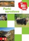 To mój kraj Parki narodowe