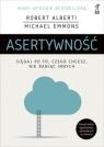 Asertywność. Sięgaj po to, czego chcesz, nie raniąc innych (wyd. 2020) Alberti Robert, Emmons Michael