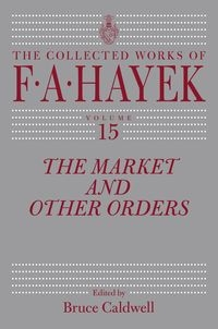 The Market and Other Orders Hayek Friedrich A