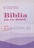 Biblia na co dzień. Tom II: Wielki Post, Wielkanoc (dodruk na życzenie) Matras Tadeusz Tronina Antoni