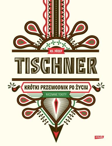Krótki przewodnik po życiu Józef Tischner