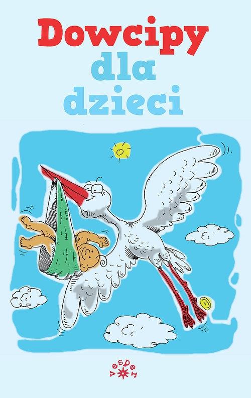 Dowcipy dla dzieci Wojciechowski Konrad