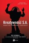 Kreatywność S.A. (Uszkodzona okładka) Droga do prawdziwej inspiracji Catmull Ed