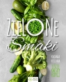 Zielone smaki Kuchnia roślinna ? liście, kwiaty, łodygi