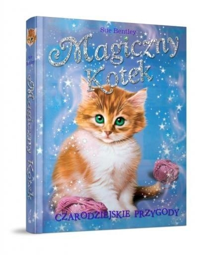 Magiczny Kotek Czarodziejskie przygody Bentley Sue