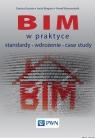BIM w praktyce Standardy Wdrożenie Case Study Kasznia Dariusz, Magiera Jacek, Wierzowiecki Paweł
