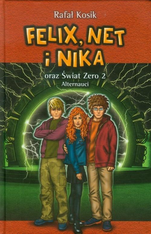 Felix, Net i Nika oraz Świat Zero 2 Alternauci Tom 10 Kosik Rafał