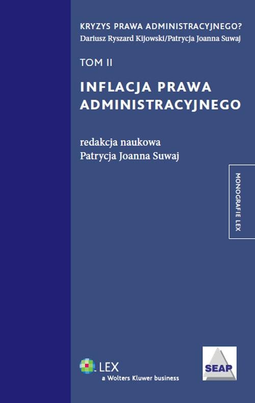 Inflacja prawa administracyjnego Tom 2 Suwaj Patrycja Joanna